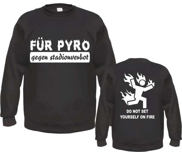 FÜR PYRO - gegen stadionverbot Sweatshirt + schwarz/weiss