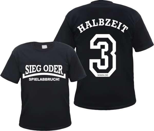 Sieg oder Spielabbruch! T-Shirt HALBZEIT 3 + schwarz oder weiss