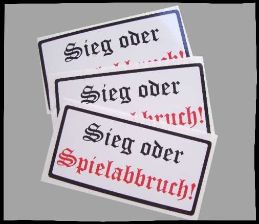 SIEG ODER SPIELABBRUCH! Aufkleber / Sticker