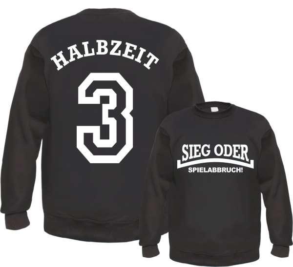 Sieg oder Spielabbruch Sweatshirt - Halbzeit 3 - Schwarz