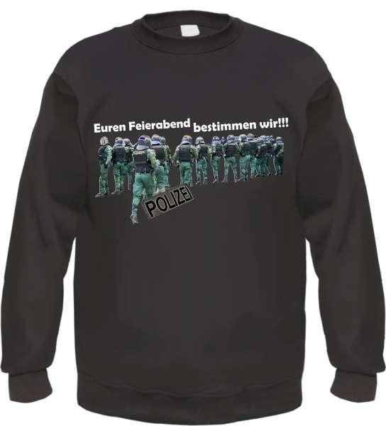 Euren Feierabend bestimmen wir Sweatshirt - Schwarz