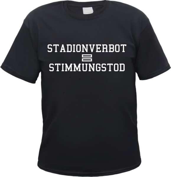 Stadionverbot = Stimmungstod T-Shirt +++ schwarz/weiss