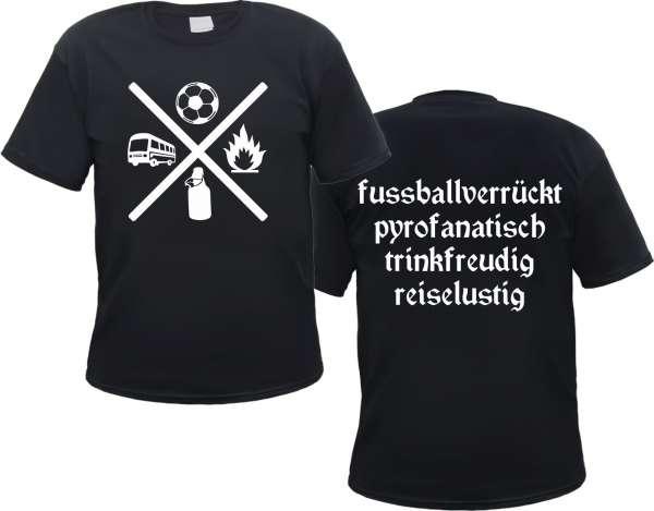 Fussballverrückt, Pyrofanatisch... T-Shirt + Schwarz