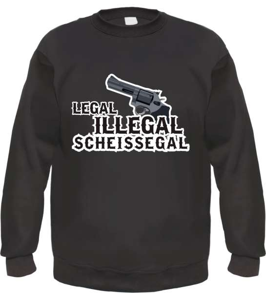 Legal Illegal Scheissegal Sweatshirt - Revolver - Schwarz