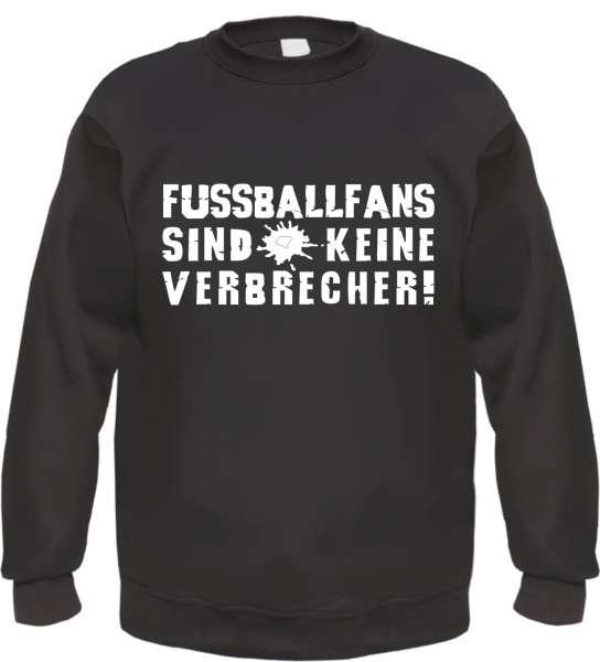 Fussballfans sind keine Verbrecher Sweatshirt - Handschellen