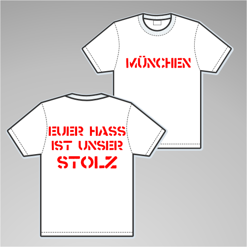 MÜNCHEN T-Shirt + EUER HASS + weiss/rot