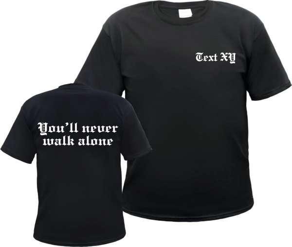 You 'll never Walk alone T-Shirt mit Wunschtext