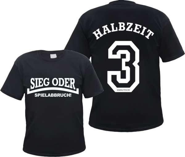 Sieg oder Spielabbruch T-Shirt - Halbzeit 3 - Mit Rückendruck