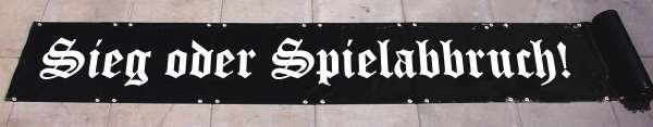 Sieg oder Spielabbruch! Banner +++ schwarz/weiss