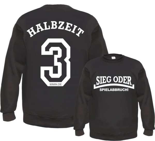 Sieg oder Spielabbruch! Sweatshirt + HALBZEIT 3 + schwarz/weiss